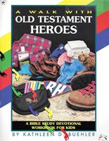 A Walk With Old Testament Heros
