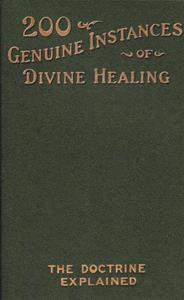 200 Genuine Instances of Divine Healing