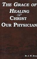 The Grace of Healing, Christ Our Physician