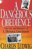 A Dangerous Obedience