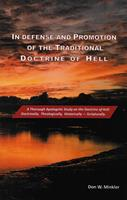 In Defense and Promotion of the Traditional Doctrine of Hell