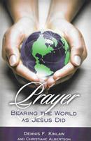 Prayer  Bearing the World As Jesus Did